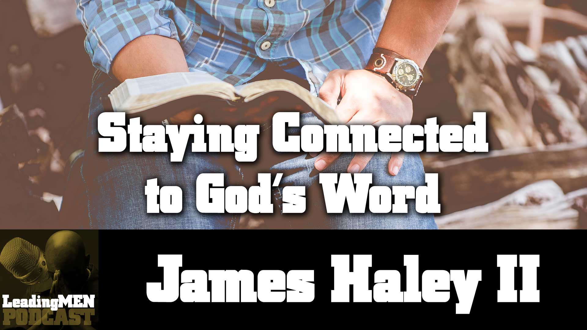 Staying Connected to God's Word