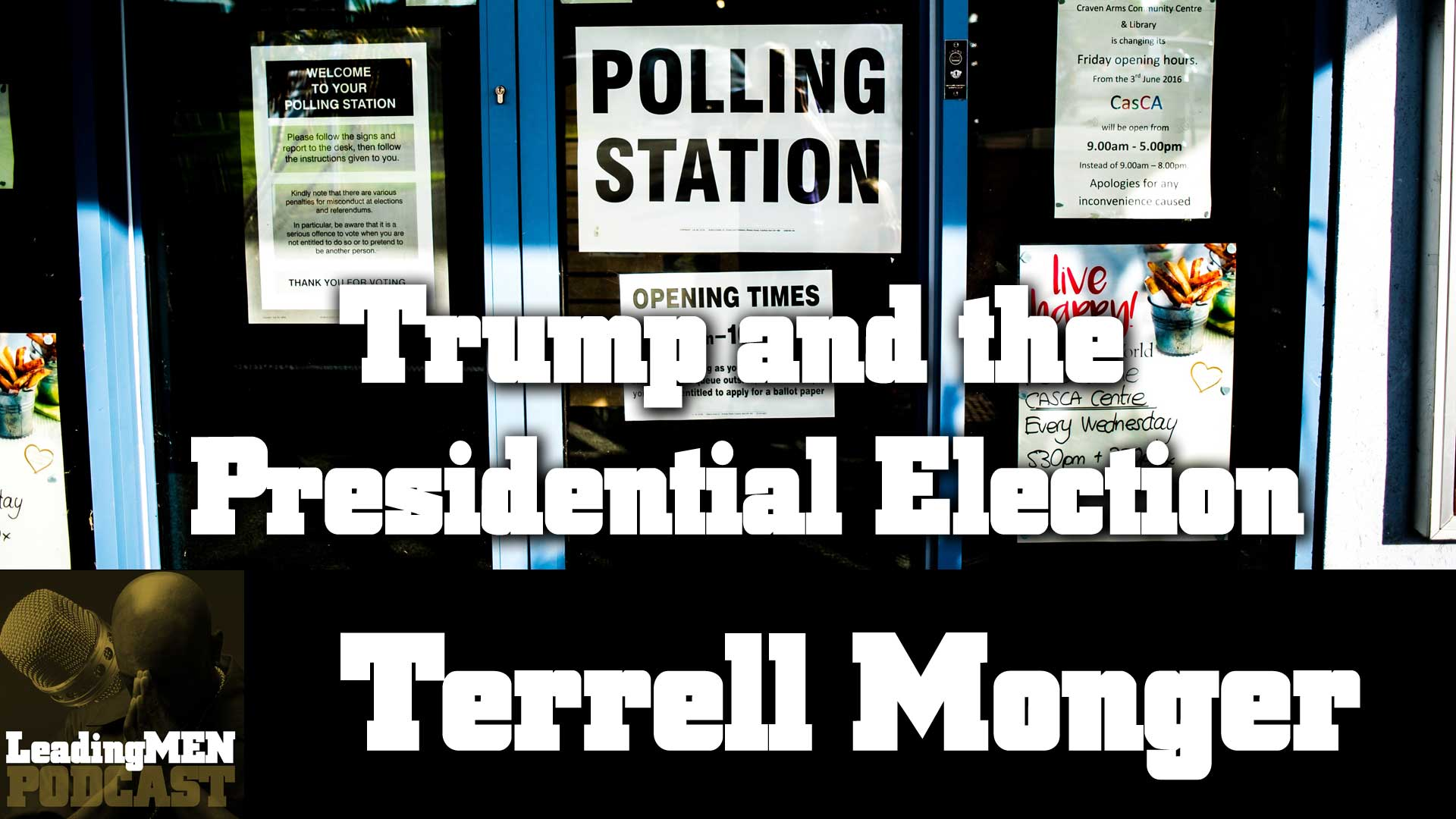 Trump and the Presidential Election with Terrell Monger
