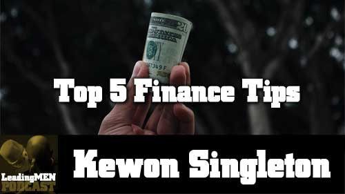 Top 5 Tips for Fixing Your Finances with Kewon Singleton