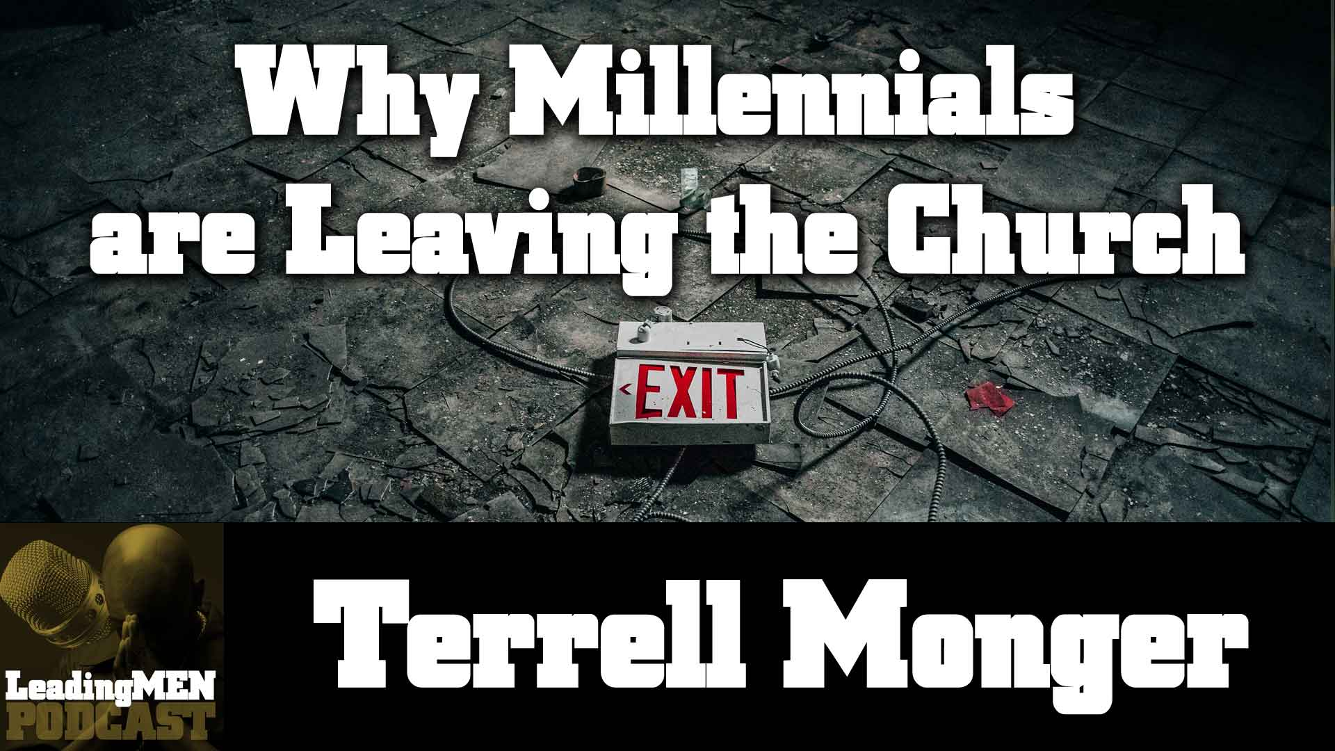 A conversation on Millennials leaving the church with Terrell Monger